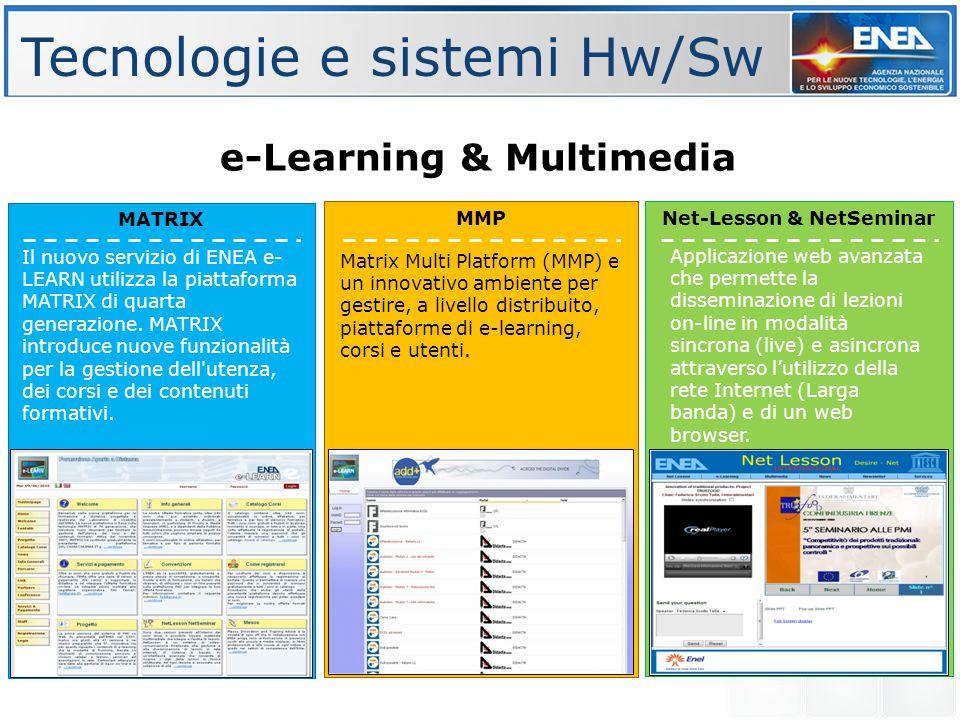 Tecnologie e sistemi Hw/Sw Net-Lesson & NetSeminar e-Learning & Multimedia MMP MATRIX Matrix Multi Platform (MMP) e un innovativo ambiente per gestire, a livello distribuito, piattaforme di e-learning, corsi e utenti.