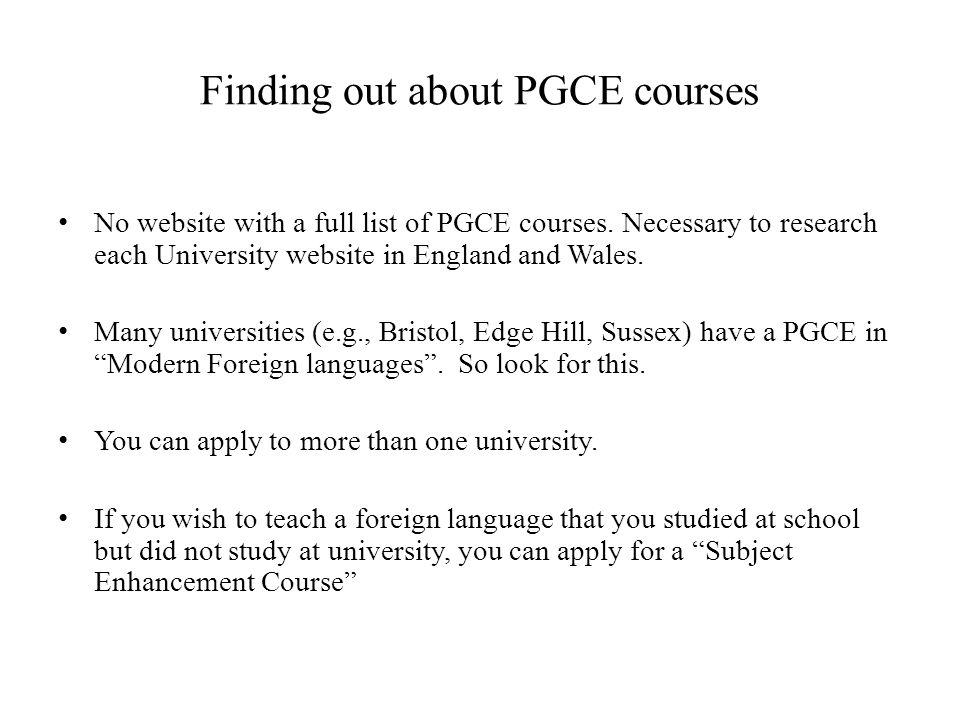 Finding out about PGCE courses No website with a full list of PGCE courses.