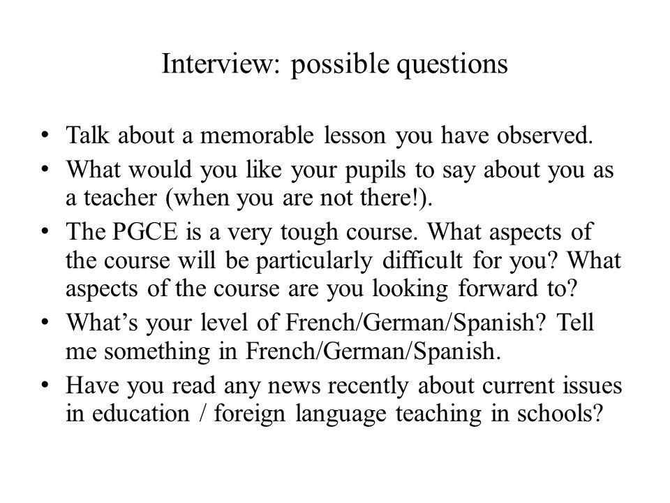 Interview: possible questions Talk about a memorable lesson you have observed.