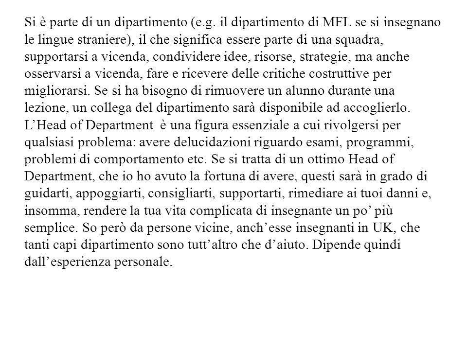 Si è parte di un dipartimento (e.g. il dipartimento di MFL se si insegnano le lingue straniere), il che significa essere parte di una squadra, support