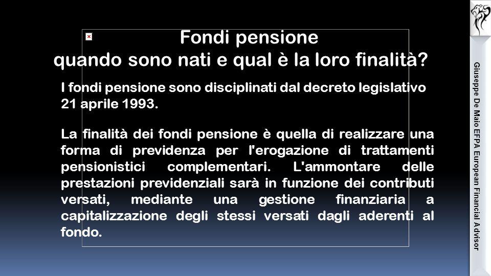 Fondi pensione quando sono nati e qual è la loro finalità.