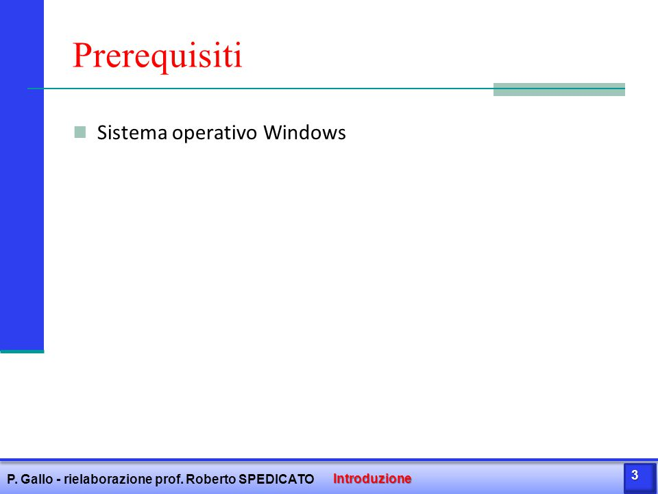 Prerequisiti Sistema operativo Windows Introduzione P.