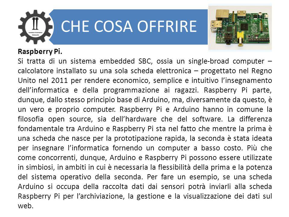 CHE COSA OFFRIRE Raspberry Pi. Si tratta di un sistema embedded SBC, ossia un single-broad computer – calcolatore installato su una sola scheda elettr