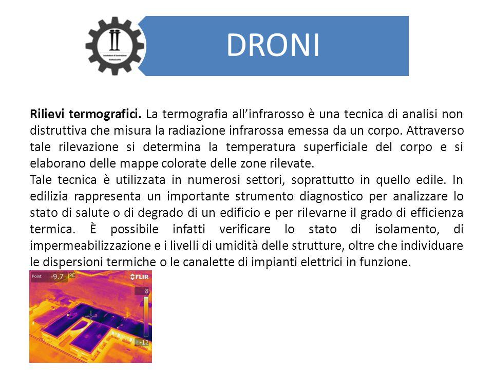 DRONI Rilievi termografici. La termografia all'infrarosso è una tecnica di analisi non distruttiva che misura la radiazione infrarossa emessa da un co
