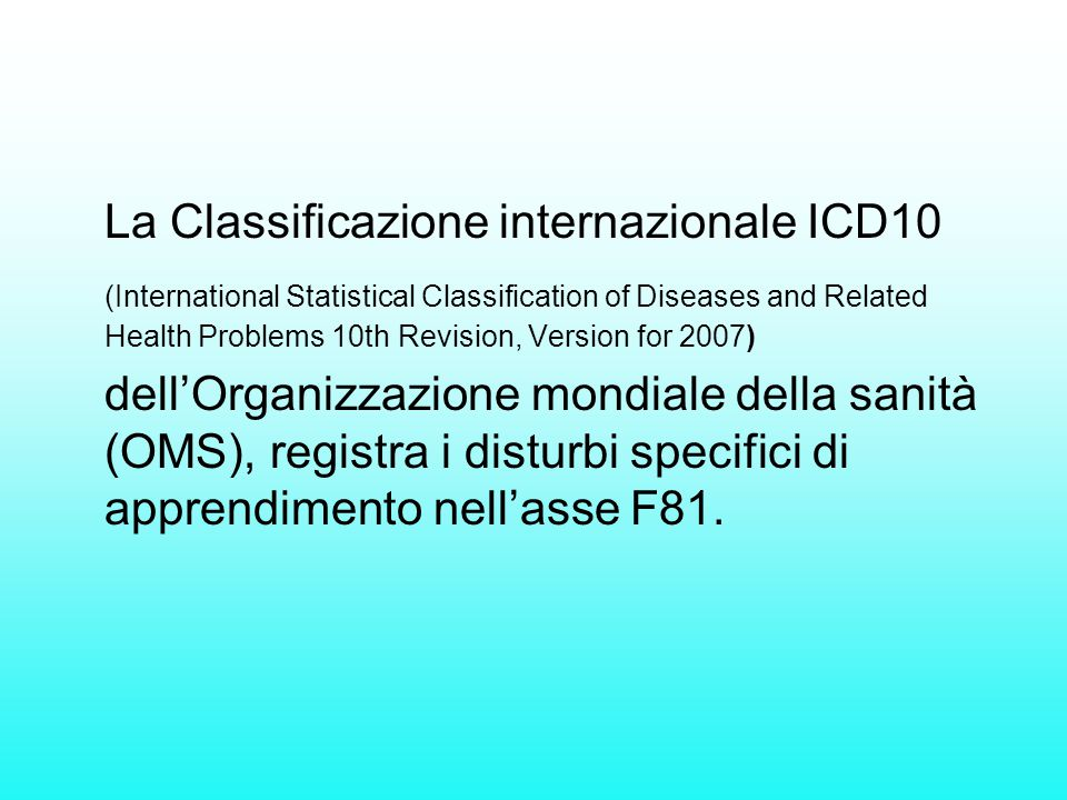 La Classificazione internazionale ICD10 (International Statistical Classification of Diseases and Related Health Problems 10th Revision, Version for 2