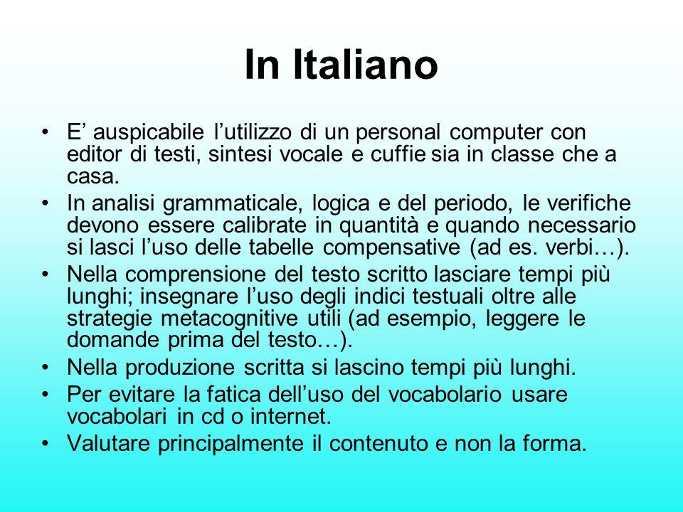 In Italiano E' auspicabile l'utilizzo di un personal computer con editor di testi, sintesi vocale e cuffie sia in classe che a casa. In analisi gramma