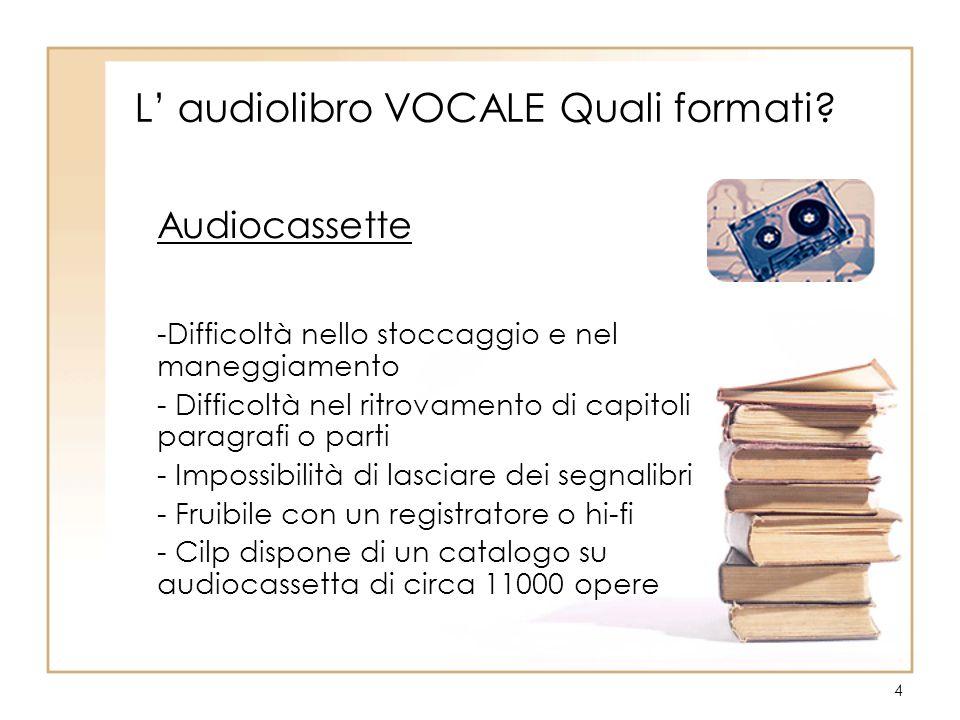 5 L' audiolibro VOCALE Quali formati oggi.