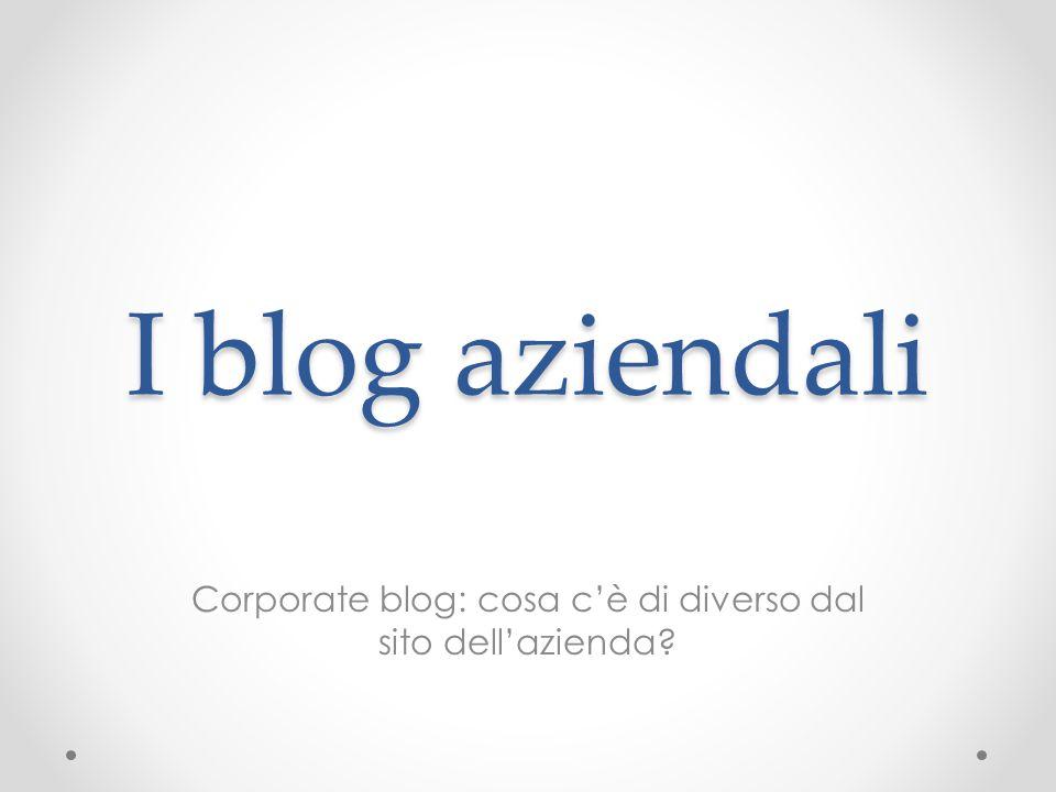 I blog aziendali Corporate blog: cosa c'è di diverso dal sito dell'azienda