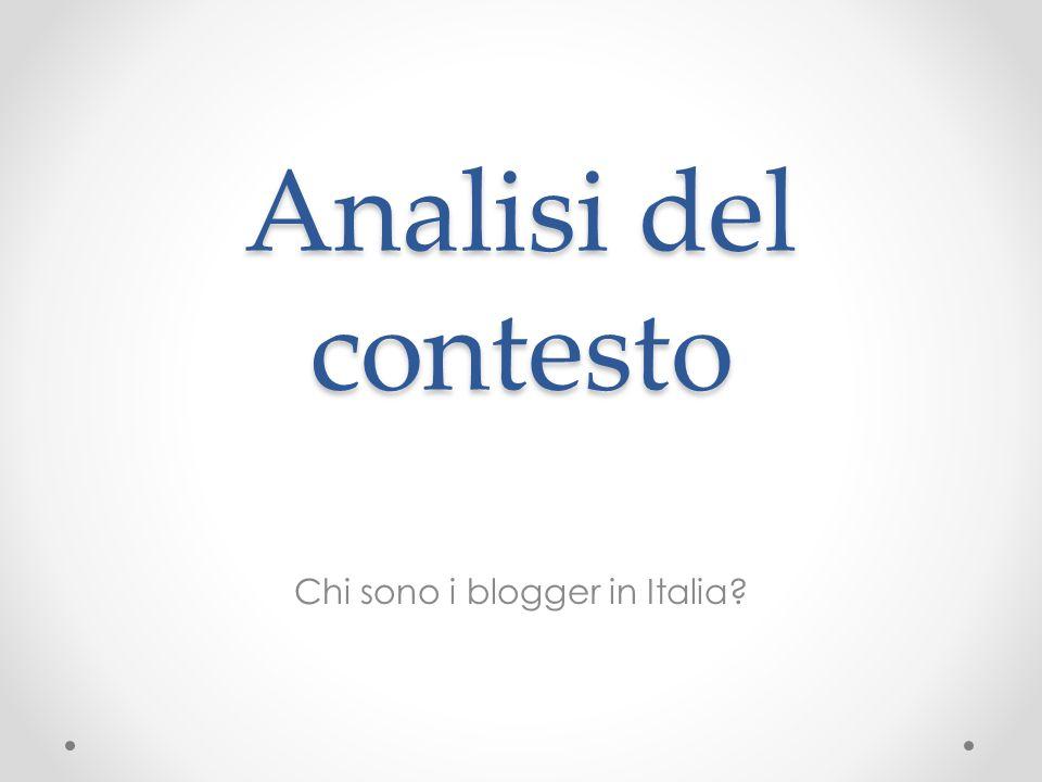 Analisi del contesto Chi sono i blogger in Italia