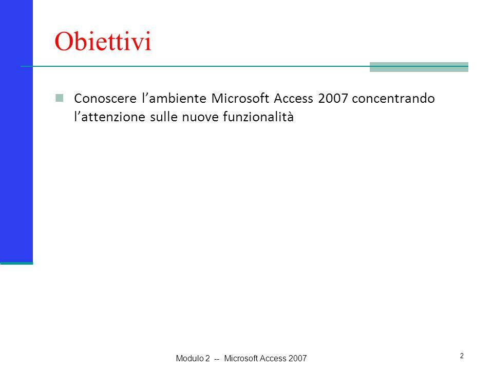 Prerequisiti Sistema operativo Windows 3 Modulo 2 -- Microsoft Access 2007