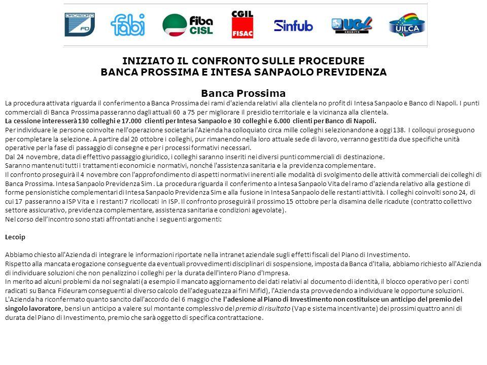 INIZIATO IL CONFRONTO SULLE PROCEDURE BANCA PROSSIMA E INTESA SANPAOLO PREVIDENZA Banca Prossima La procedura attivata riguarda il conferimento a Banc