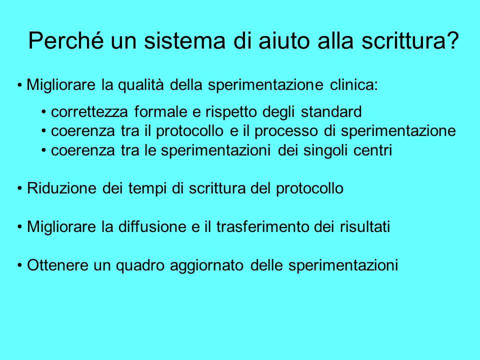 Perché un sistema di aiuto alla scrittura? Migliorare la qualità della sperimentazione clinica: correttezza formale e rispetto degli standard coerenza