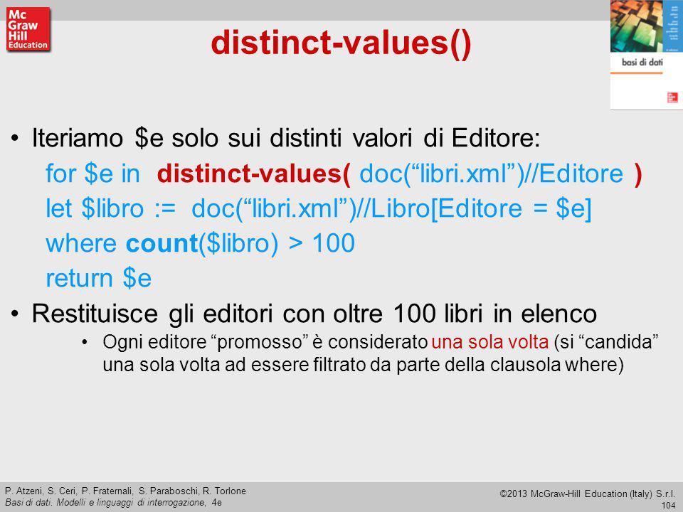104 P. Atzeni, S. Ceri, P. Fraternali, S. Paraboschi, R. Torlone Basi di dati. Modelli e linguaggi di interrogazione, 4e ©2013 McGraw-Hill Education (