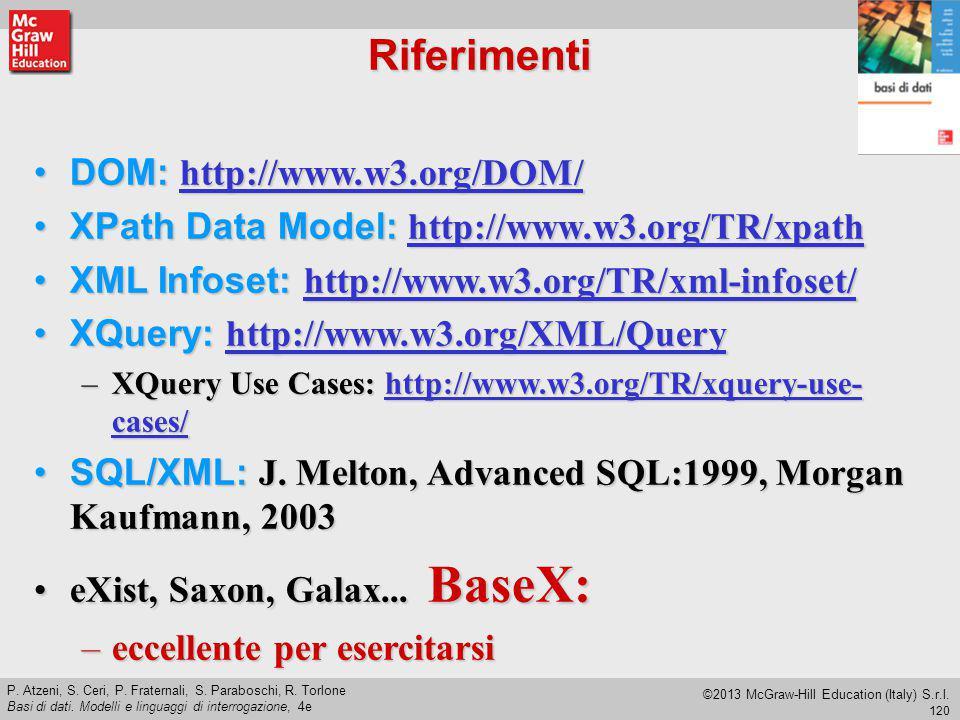 120 P. Atzeni, S. Ceri, P. Fraternali, S. Paraboschi, R. Torlone Basi di dati. Modelli e linguaggi di interrogazione, 4e ©2013 McGraw-Hill Education (