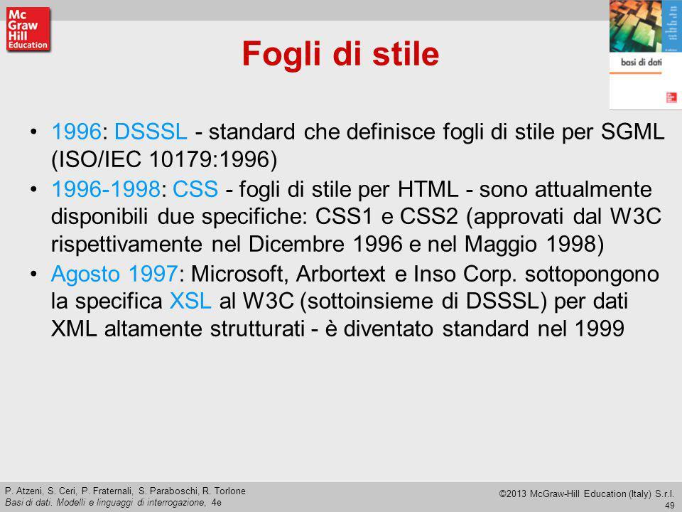 49 P. Atzeni, S. Ceri, P. Fraternali, S. Paraboschi, R. Torlone Basi di dati. Modelli e linguaggi di interrogazione, 4e ©2013 McGraw-Hill Education (I