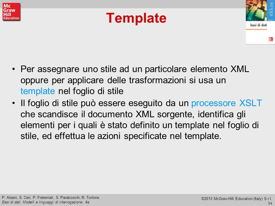 54 P. Atzeni, S. Ceri, P. Fraternali, S. Paraboschi, R. Torlone Basi di dati. Modelli e linguaggi di interrogazione, 4e ©2013 McGraw-Hill Education (I