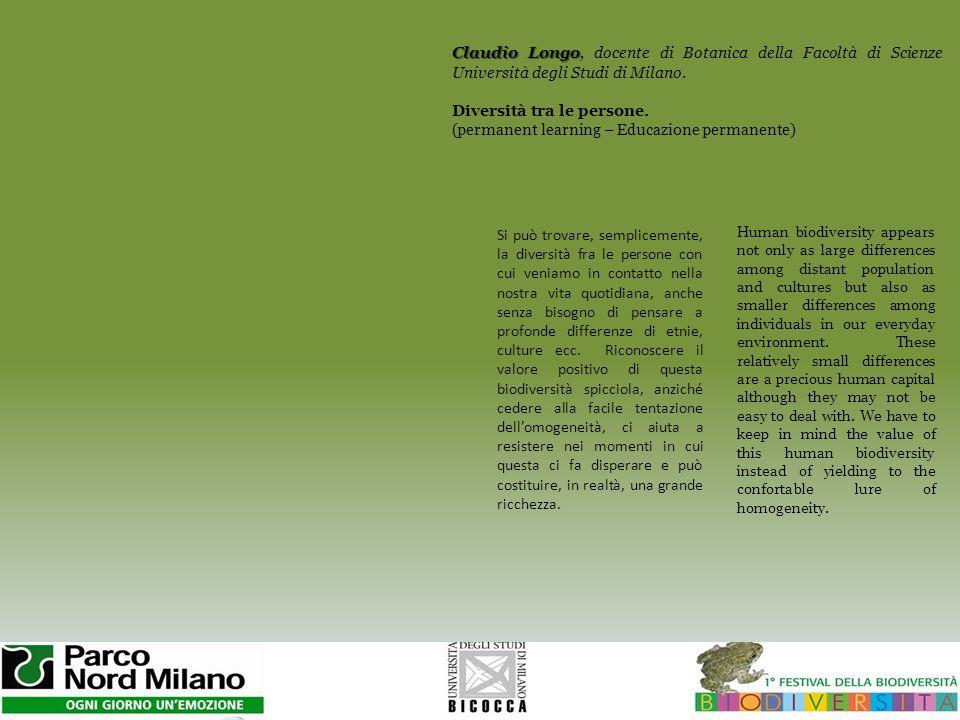 Claudio Longo Claudio Longo, docente di Botanica della Facoltà di Scienze Università degli Studi di Milano.