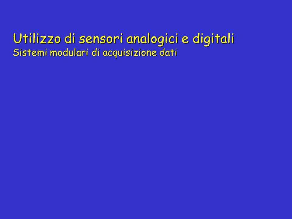 Utilizzo di sensori analogici e digitali Sistemi modulari di acquisizione dati