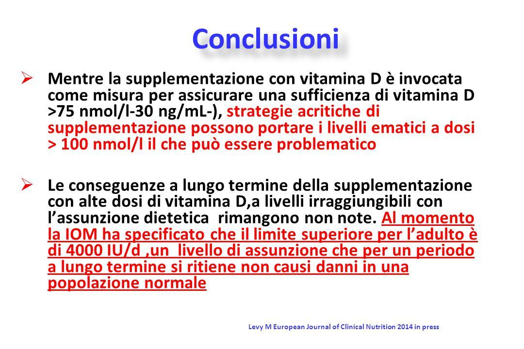  Mentre la supplementazione con vitamina D è invocata come misura per assicurare una sufficienza di vitamina D >75 nmol/l-30 ng/mL-), strategie acrit