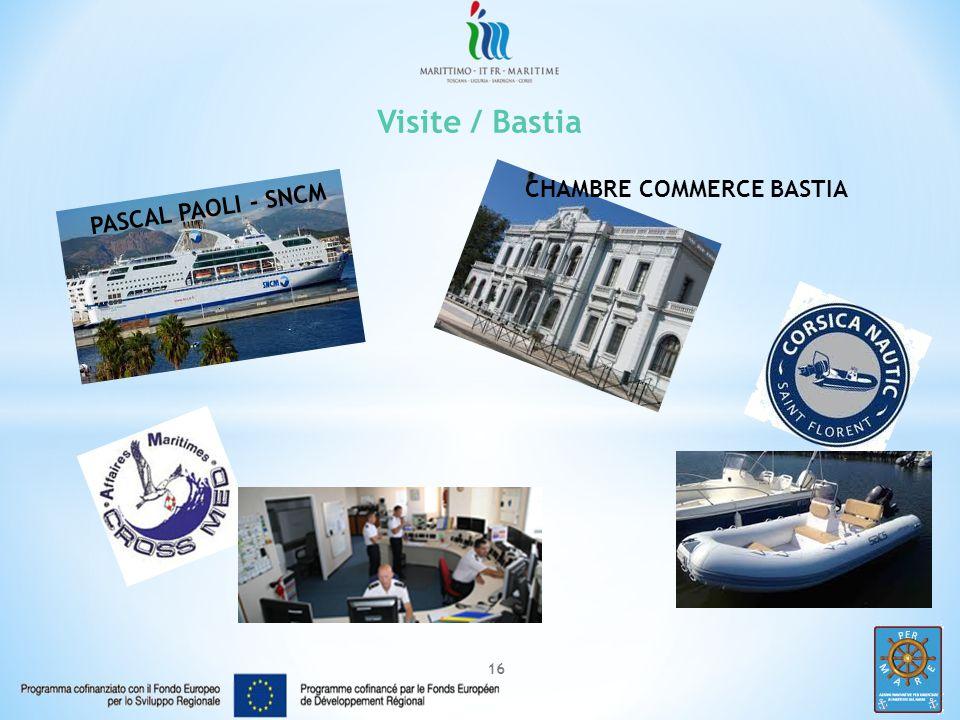 16 Visite / Bastia PASCAL PAOLI - SNCM CHAMBRE COMMERCE BASTIA