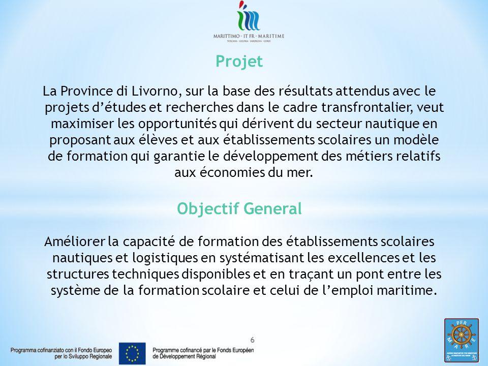 6 Projet La Province di Livorno, sur la base des résultats attendus avec le projets d'études et recherches dans le cadre transfrontalier, veut maximiser les opportunités qui dérivent du secteur nautique en proposant aux élèves et aux établissements scolaires un modèle de formation qui garantie le développement des métiers relatifs aux économies du mer.