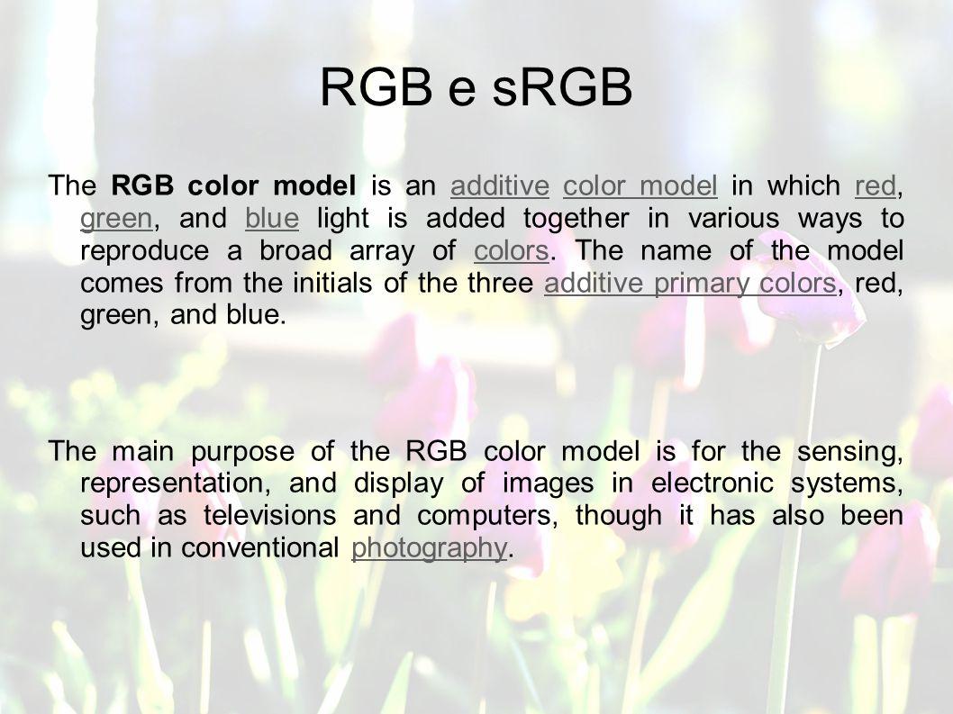 Profondità colore e RGB Profondità colore e RGB La profondità colore determina la quantità di informazioni colore presenti in un immagine.