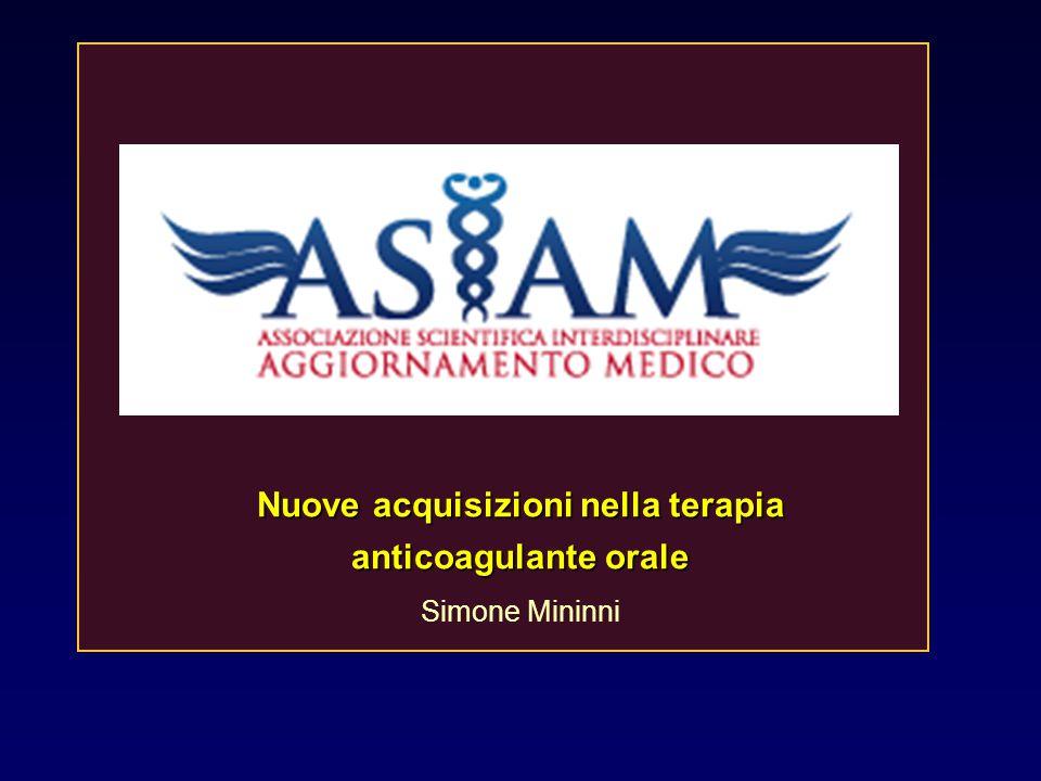 Nuove acquisizioni nella terapia anticoagulante orale Simone Mininni