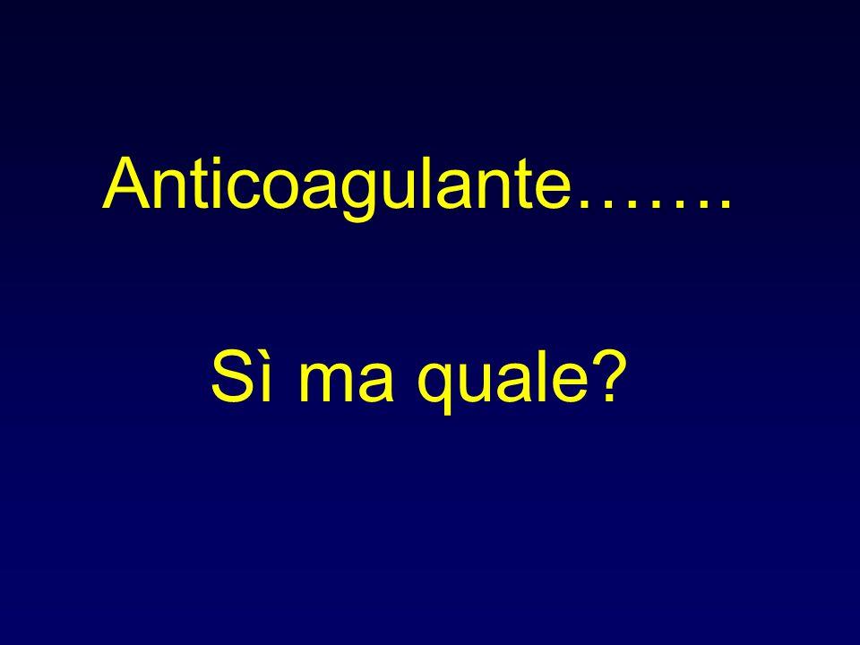 Anticoagulante……. Sì ma quale?