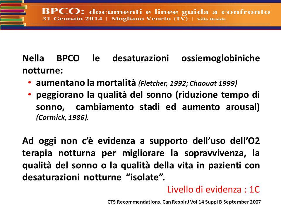 Nella BPCO le desaturazioni ossiemoglobiniche notturne: aumentano la mortalità (Fletcher, 1992; Chaouat 1999) peggiorano la qualità del sonno (riduzio