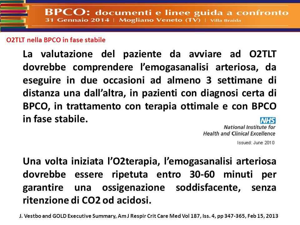La valutazione del paziente da avviare ad O2TLT dovrebbe comprendere l'emogasanalisi arteriosa, da eseguire in due occasioni ad almeno 3 settimane di