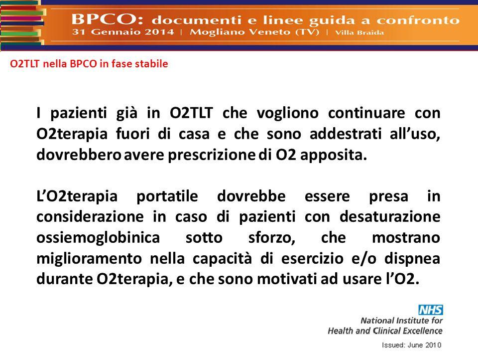 O2TLT nella BPCO in fase stabile I pazienti già in O2TLT che vogliono continuare con O2terapia fuori di casa e che sono addestrati all'uso, dovrebbero