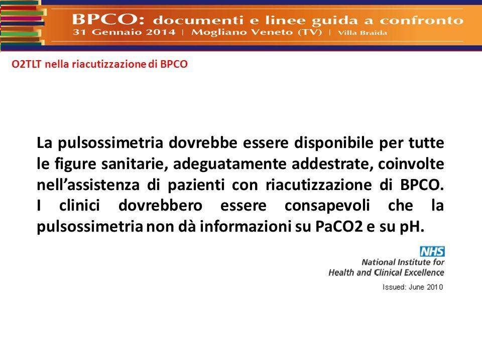 O2TLT nella riacutizzazione di BPCO La pulsossimetria dovrebbe essere disponibile per tutte le figure sanitarie, adeguatamente addestrate, coinvolte n