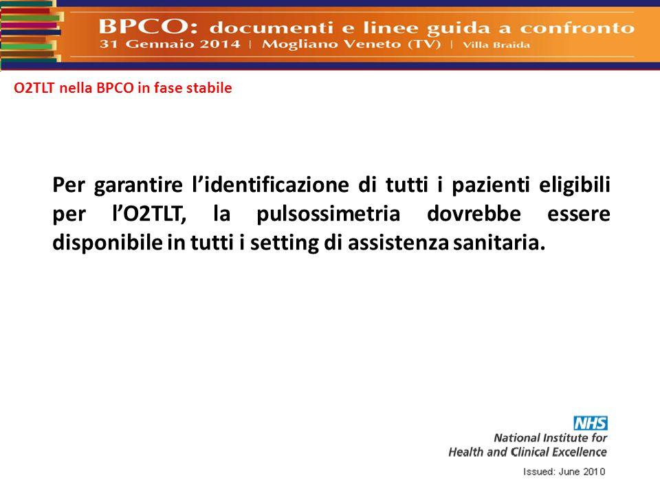 O2TLT nella BPCO in fase stabile Per garantire l'identificazione di tutti i pazienti eligibili per l'O2TLT, la pulsossimetria dovrebbe essere disponib