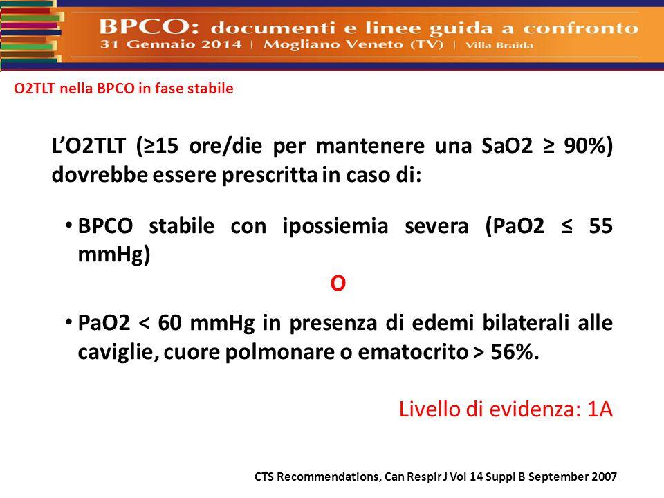 O2TLT nella BPCO in fase stabile L'O2TLT (≥15 ore/die per mantenere una SaO2 ≥ 90%) dovrebbe essere prescritta in caso di: BPCO stabile con ipossiemia