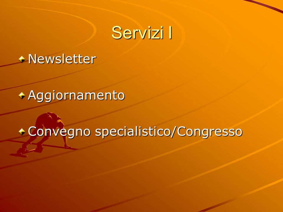 Servizi I NewsletterAggiornamento Convegno specialistico/Congresso