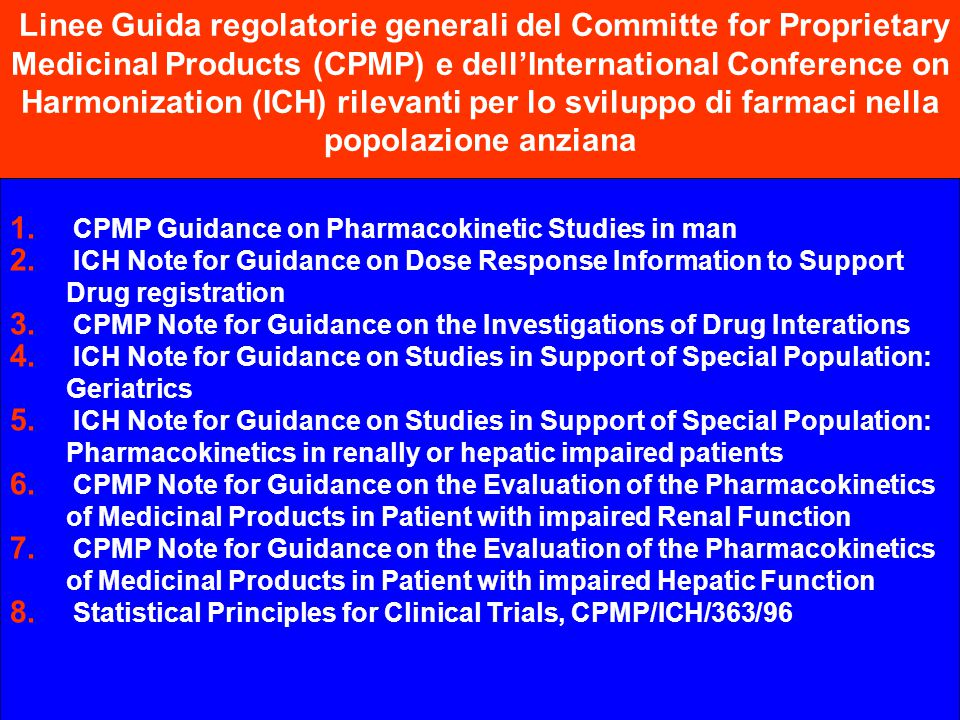 Linee Guida regolatorie generali del Committe for Proprietary Medicinal Products (CPMP) e dell'International Conference on Harmonization (ICH) rilevan
