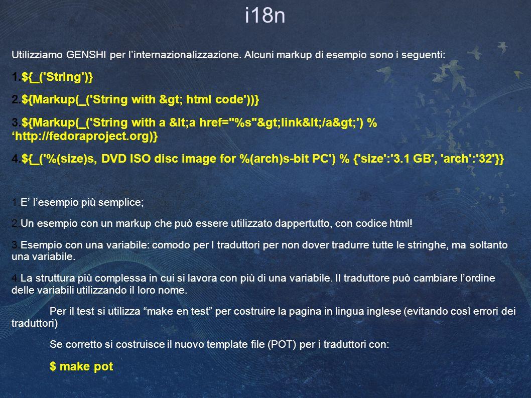 i18n Utilizziamo GENSHI per l'internazionalizzazione.
