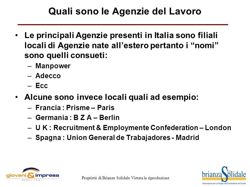 11 Proprietà di Brianza Solidale Vietata la riproduzione Quali sono le Agenzie del Lavoro Le principali Agenzie presenti in Italia sono filiali locali