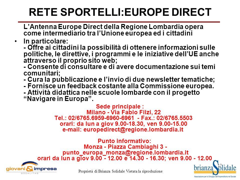 17 Proprietà di Brianza Solidale Vietata la riproduzione RETE SPORTELLI:EUROPE DIRECT L'Antenna Europe Direct della Regione Lombardia opera come inter