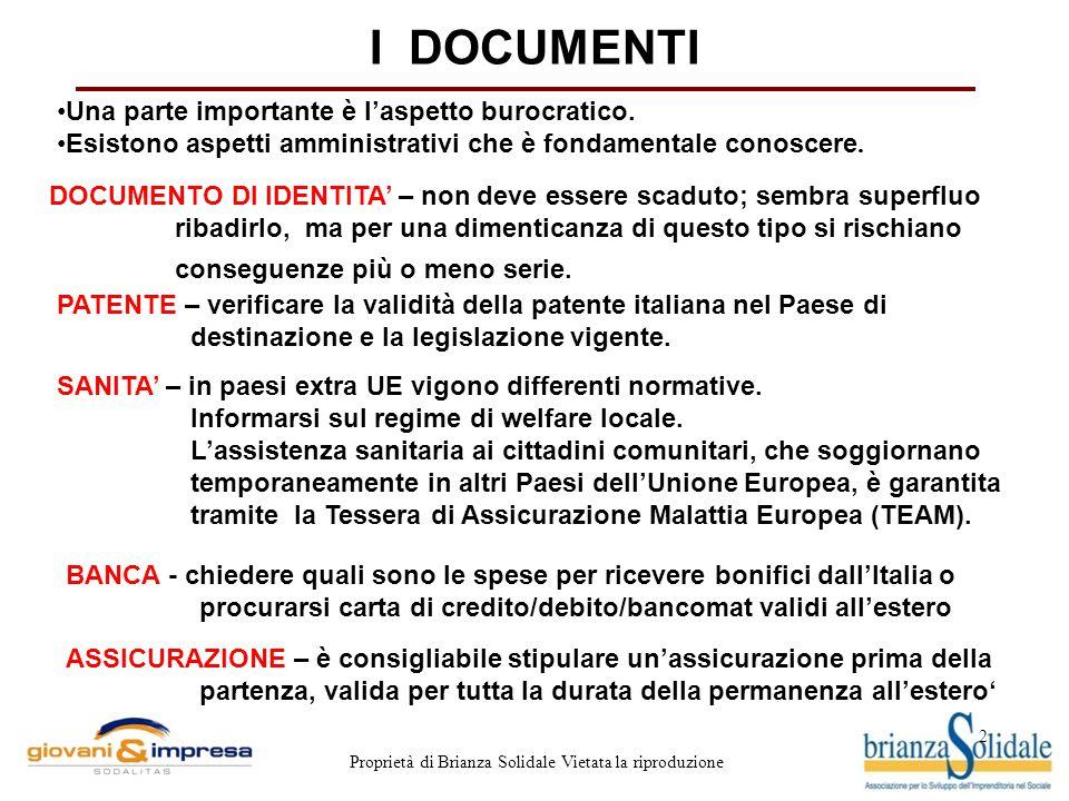 2 Proprietà di Brianza Solidale Vietata la riproduzione I DOCUMENTI Una parte importante è l'aspetto burocratico. Esistono aspetti amministrativi che