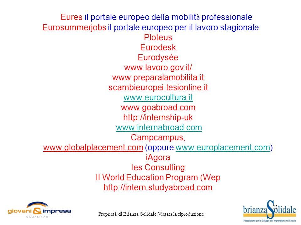 21 Proprietà di Brianza Solidale Vietata la riproduzione Eures il portale europeo della mobilit à professionale Eurosummerjobs il portale europeo per