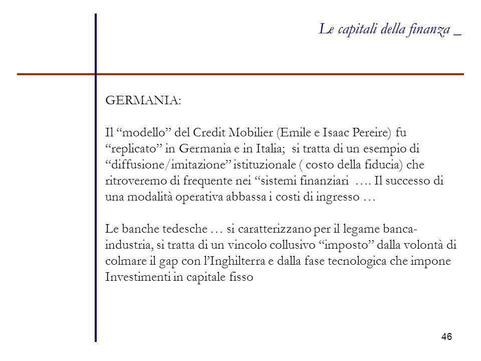 """46 Le capitali della finanza _ GERMANIA: Il """"modello"""" del Credit Mobilier (Emile e Isaac Pereire) fu """"replicato"""" in Germania e in Italia; si tratta di"""