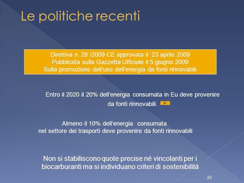 22 Le politiche recenti Direttiva n.