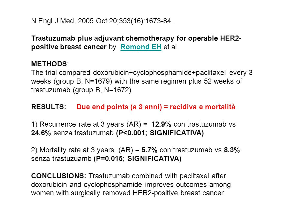 N Engl J Med. 2005 Oct 20;353(16):1673-84. Trastuzumab plus adjuvant chemotherapy for operable HER2- positive breast cancer by Romond EH et al.Romond