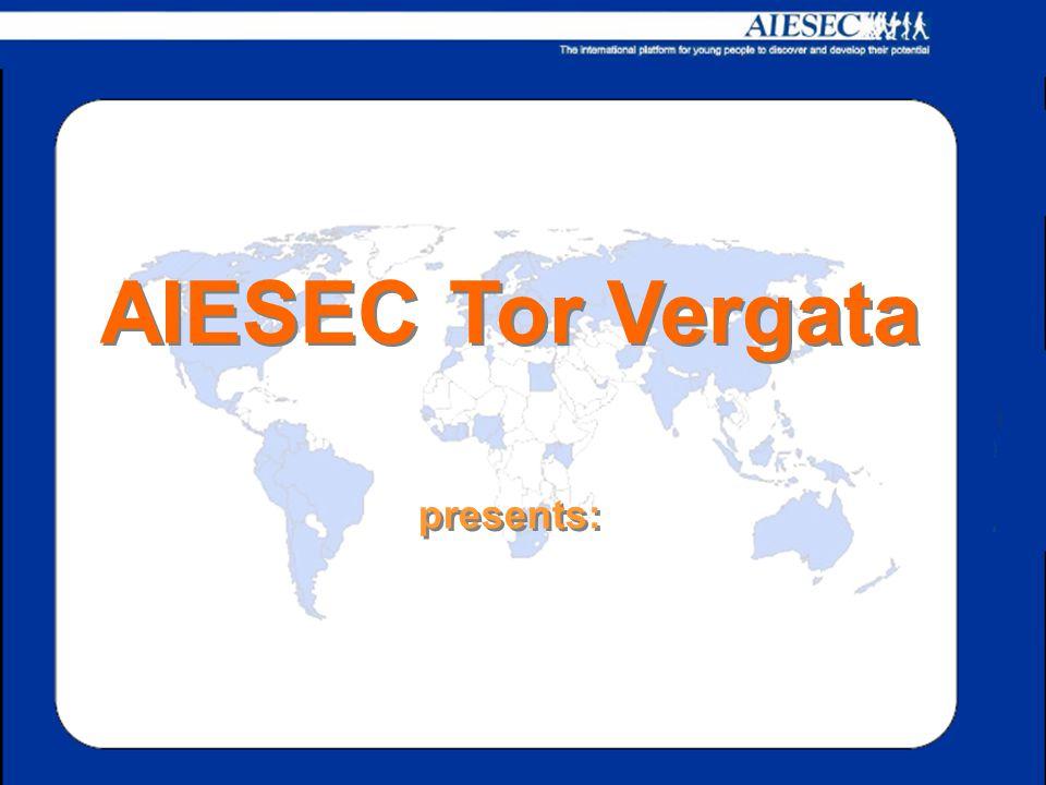 AIESEC Tor Vergata presents: AIESEC Tor Vergata presents: