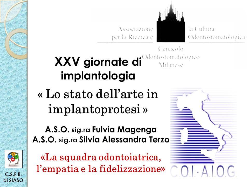 XXV giornate di implantologia « Lo stato dell'arte in implantoprotesi » A.S.O.