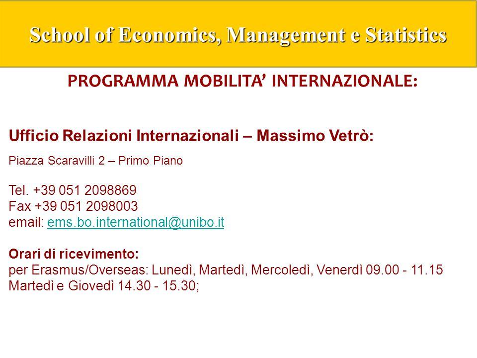 PROGRAMMA MOBILITA' INTERNAZIONALE: Ufficio Relazioni Internazionali – Massimo Vetrò: Piazza Scaravilli 2 – Primo Piano Tel.