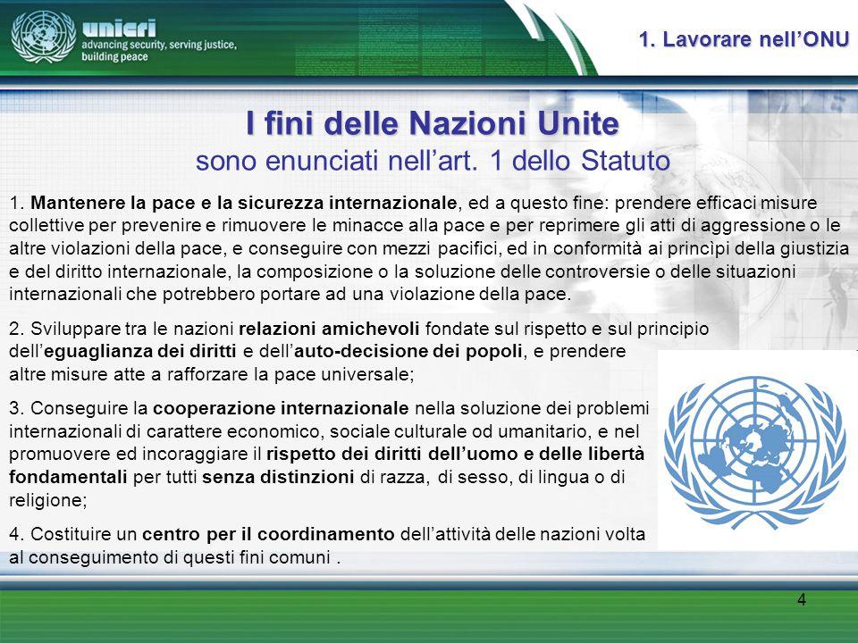 4 I fini delle Nazioni Unite I fini delle Nazioni Unite sono enunciati nell'art.