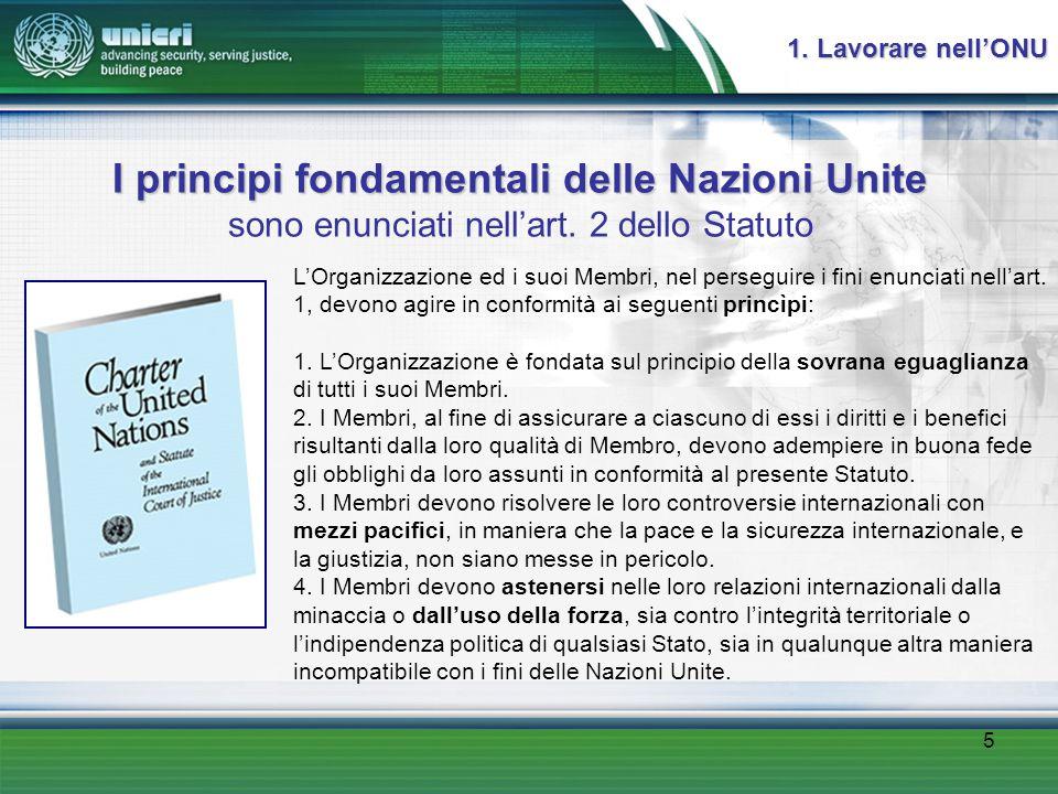 5 I principi fondamentali delle Nazioni Unite I principi fondamentali delle Nazioni Unite sono enunciati nell'art.