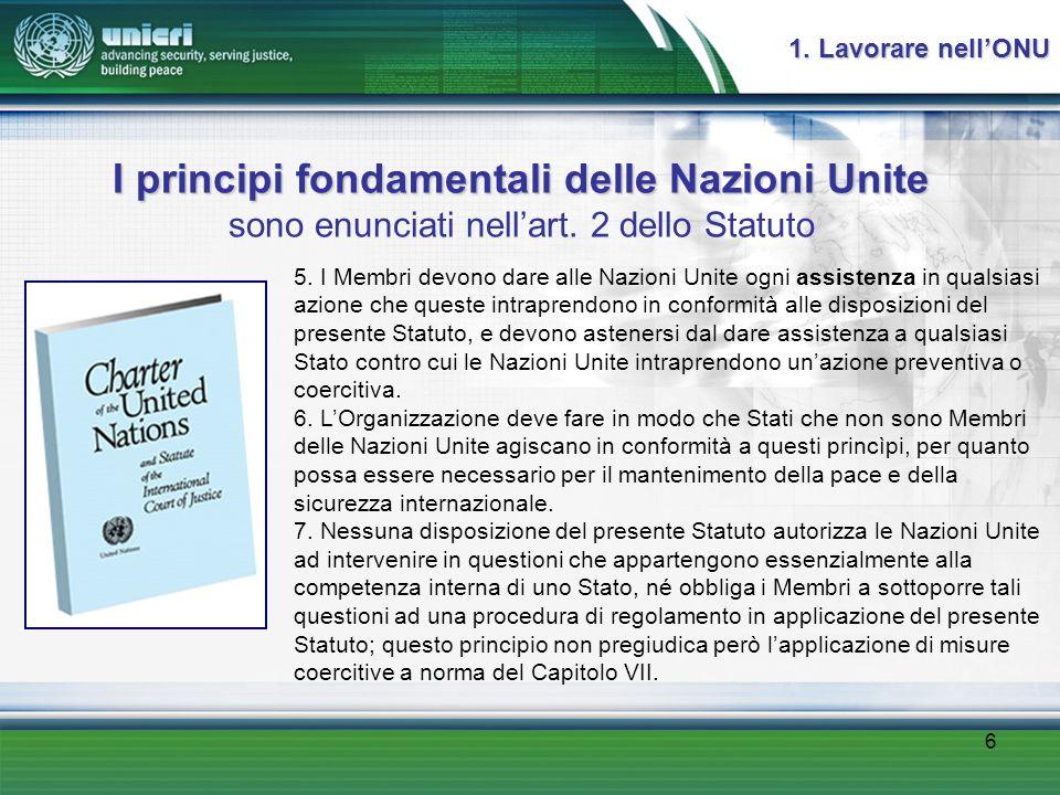 6 I principi fondamentali delle Nazioni Unite I principi fondamentali delle Nazioni Unite sono enunciati nell'art.
